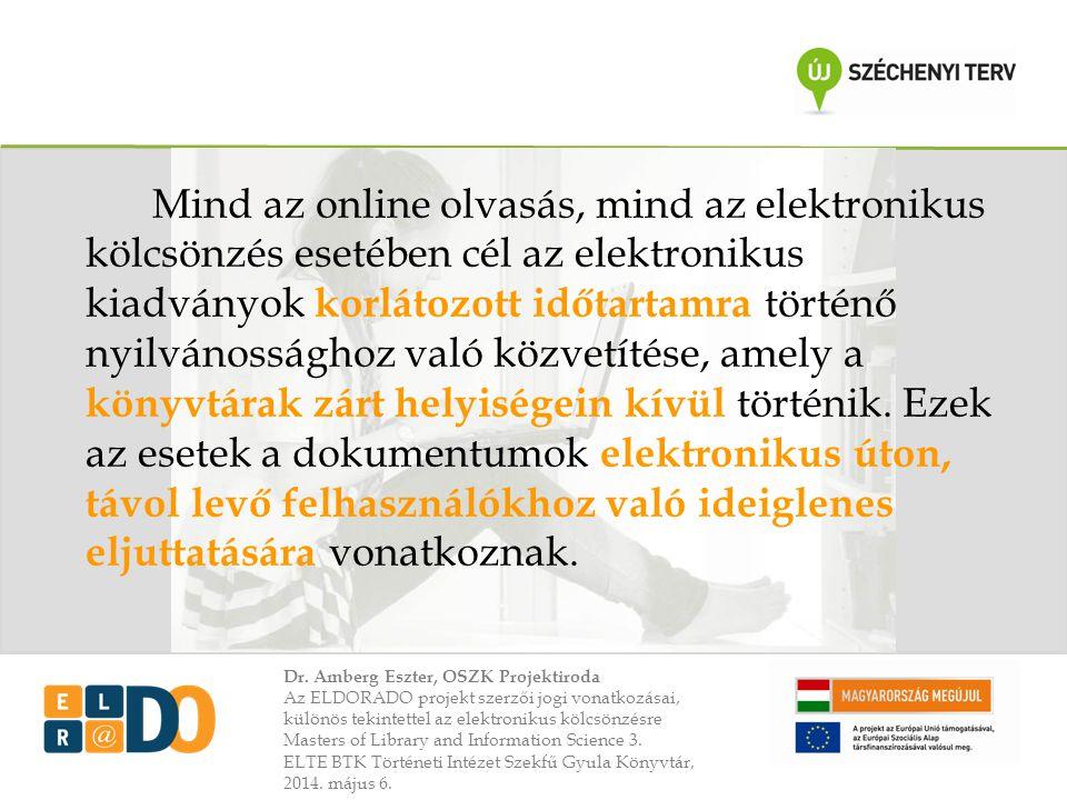 Dr. Amberg Eszter, OSZK Projektiroda Az ELDORADO projekt szerzői jogi vonatkozásai, különös tekintettel az elektronikus kölcsönzésre Masters of Librar