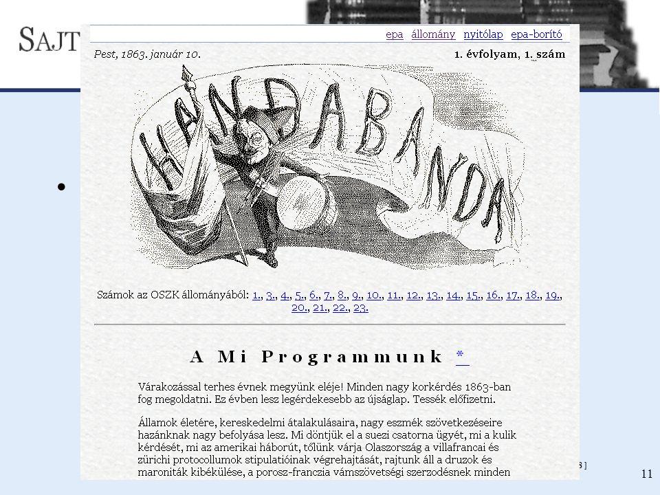 SAJTÓMÚZEUM - DIGITÁLIS SAJTÓTÖRTÉNETI KÖNYVTÁR ÉS FORRÁSGYŰJTEMÉNY [NETWORKSHOP 2008 ] 11 Kiinduló állomány Handabanda 1863