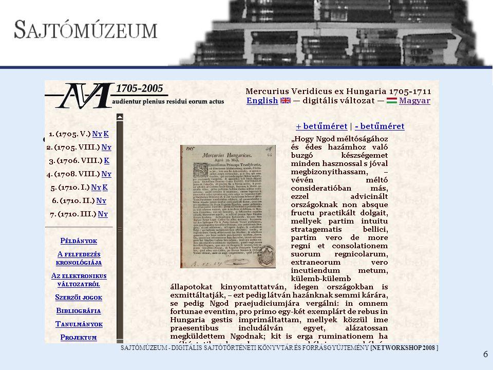 SAJTÓMÚZEUM - DIGITÁLIS SAJTÓTÖRTÉNETI KÖNYVTÁR ÉS FORRÁSGYŰJTEMÉNY [NETWORKSHOP 2008 ] 6 Kiinduló állomány Mercurius Veridicus 1705-1711