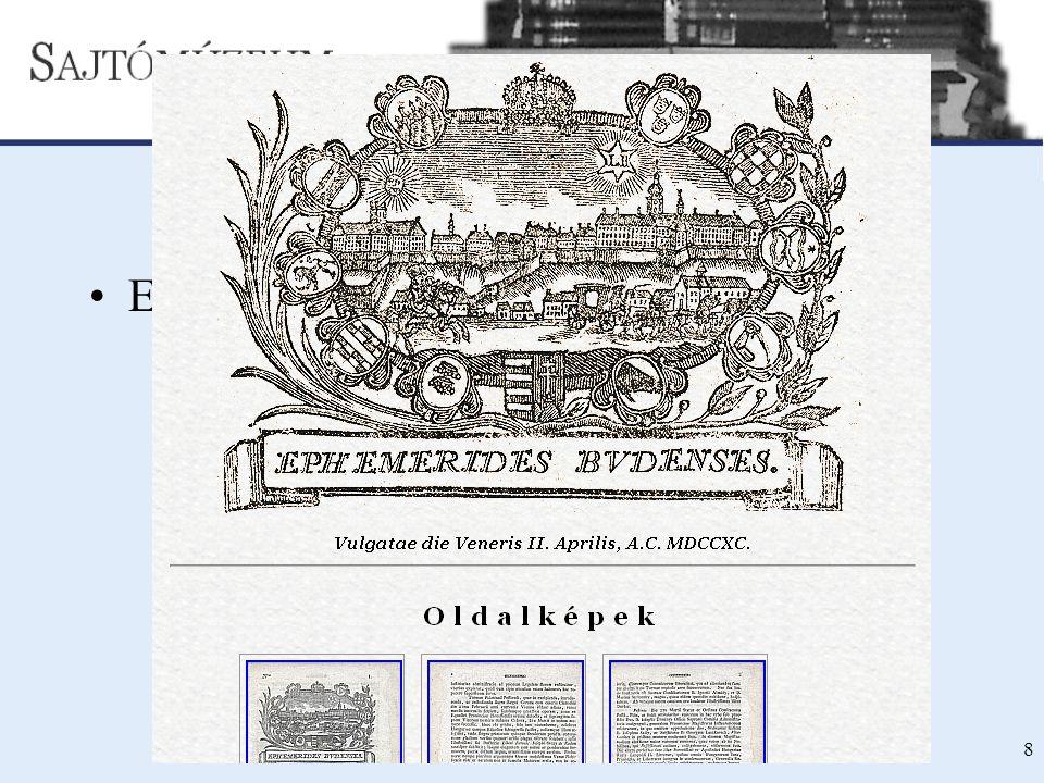 SAJTÓMÚZEUM - DIGITÁLIS SAJTÓTÖRTÉNETI KÖNYVTÁR ÉS FORRÁSGYŰJTEMÉNY [NETWORKSHOP 2008 ] 8 Kiinduló állomány Ephemerides Budenses 1790-1792