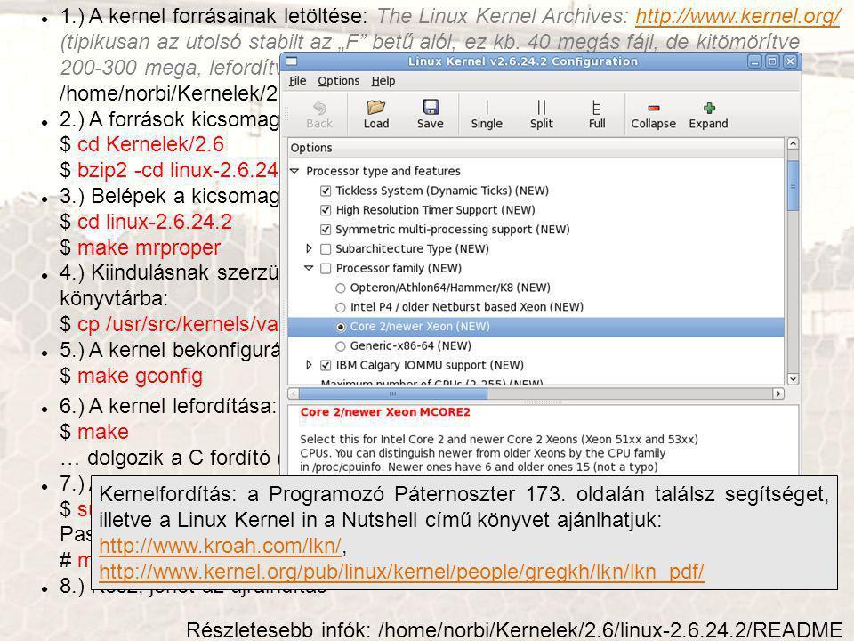 """1.) A kernel forrásainak letöltése: The Linux Kernel Archives: http://www.kernel.org/ (tipikusan az utolsó stabilt az """"F betű alól, ez kb."""