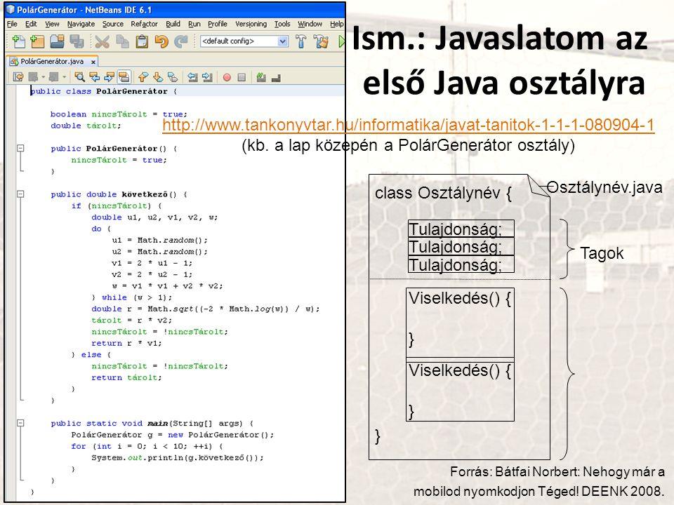 http://www.tankonyvtar.hu/informatika/javat-tanitok-1-1-1-080904-1 http://www.tankonyvtar.hu/informatika/javat-tanitok-1-1-1-080904-1 (kb. a lap közep