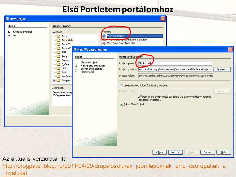 Első Portletem portálomhoz Az aktuális verziókkal itt: http://progpater.blog.hu/2011/04/29/drupalosoknak_joomlasoknak_erre_csorogatjak_a _nyalukat htt