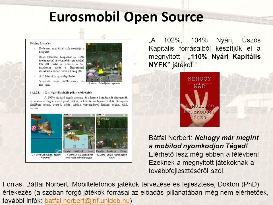 Forrás: Bátfai Norbert: Mobiltelefonos játékok tervezése és fejlesztése, Doktori (PhD) értekezés (a szóban forgó játékok forrásai az előadás pillanatá