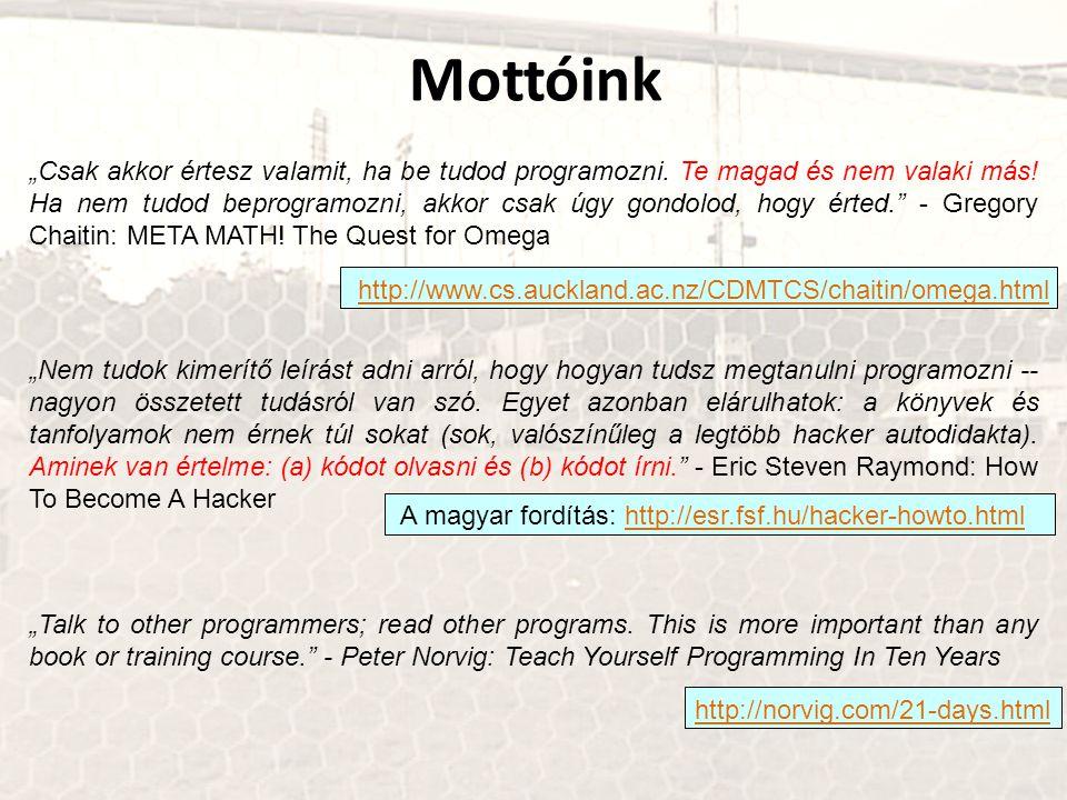 """Mottóink """"Csak akkor értesz valamit, ha be tudod programozni."""