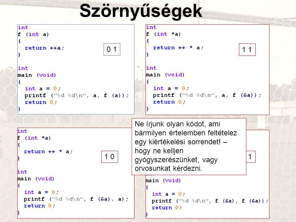 0 1 1 1 02 1 Ne írjunk olyan kódot, ami bármilyen értelemben feltételez egy kiértékelési sorrendet.