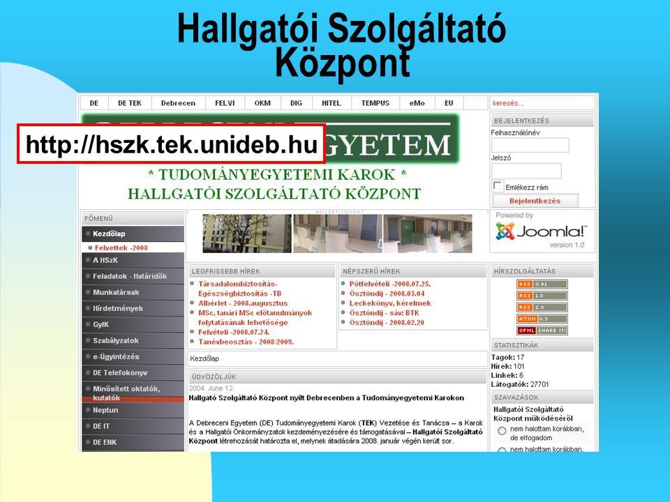 Hallgatói Szolgáltató Központ http://hszk.tek.unideb.hu