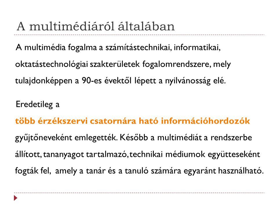 A médiumtípusok csoportosítása 3.Bemutatásmédium: Az információ beviteli és kimeneti eszközeire vonatkozik.