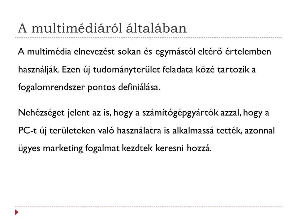 A médiumtípusok csoportosítása 6.Információkicserélő médium: Milyen információkat alkalmaznak az információcserére.
