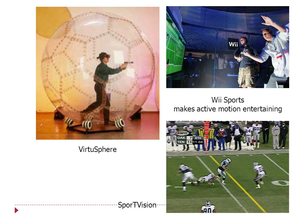 http://electronics.howstuffworks.com VirtuSphere Wii Sports makes active motion entertaining SporTVision