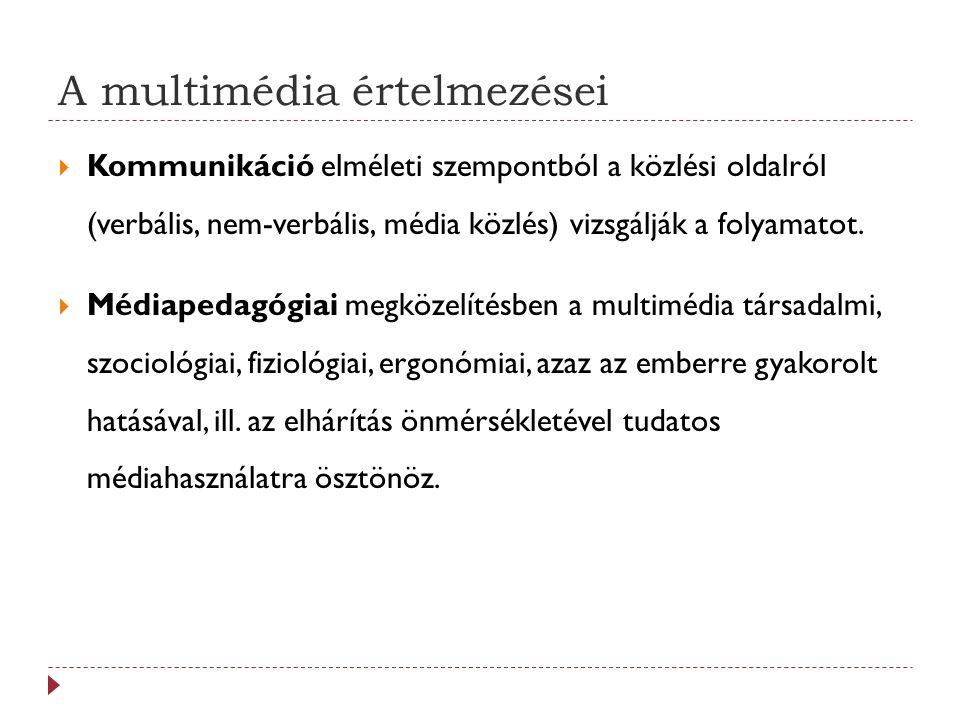 A multimédia kritériumai Függetlenség A különféle médiumok egymástól teljesen függetlenül érhetők el.