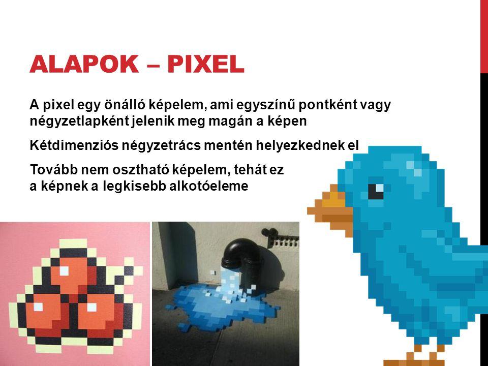 ALAPOK – PIXEL A pixel egy önálló képelem, ami egyszínű pontként vagy négyzetlapként jelenik meg magán a képen Kétdimenziós négyzetrács mentén helyezkednek el Tovább nem osztható képelem, tehát ez a képnek a legkisebb alkotóeleme