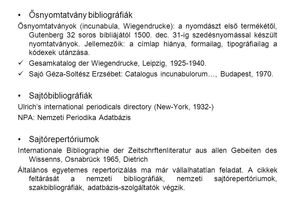 Ősnyomtatvány bibliográfiák Ősnyomtatványok (incunabula, Wiegendrucke): a nyomdászt első termékétől, Gutenberg 32 soros bibliájától 1500.