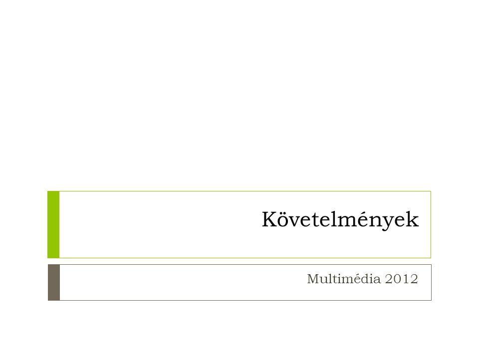 Követelmények Multimédia 2012