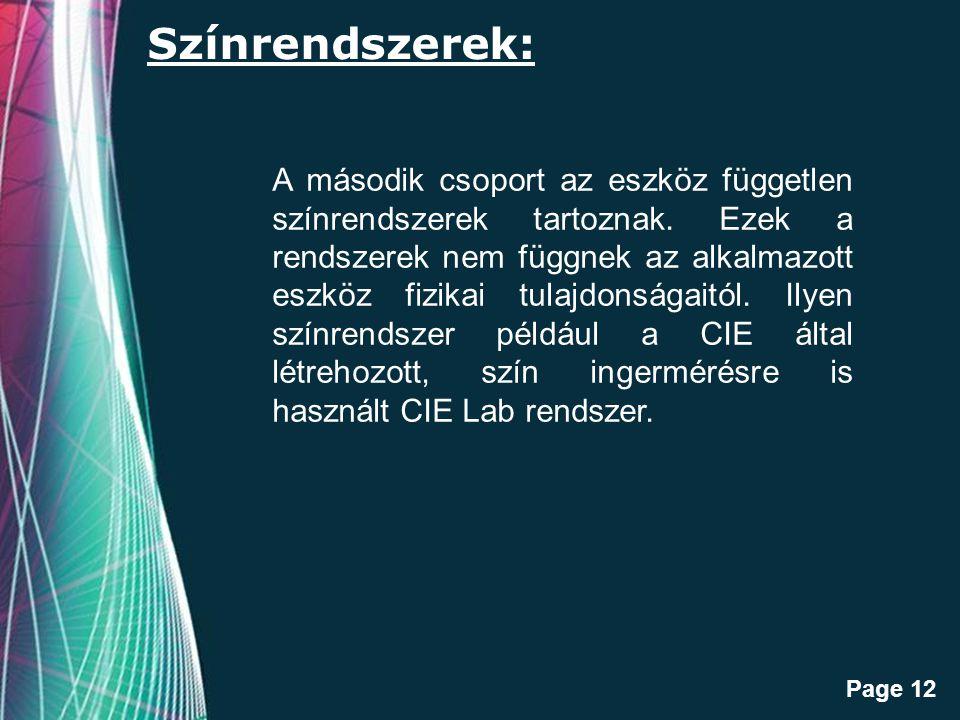 Free Powerpoint Templates Page 12 Színrendszerek: A második csoport az eszköz független színrendszerek tartoznak.