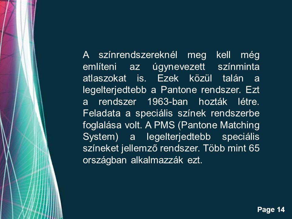 Free Powerpoint Templates Page 14 A színrendszereknél meg kell még említeni az úgynevezett színminta atlaszokat is.