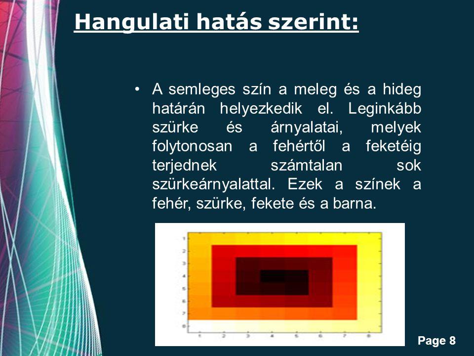 Free Powerpoint Templates Page 8 Hangulati hatás szerint: A semleges szín a meleg és a hideg határán helyezkedik el.
