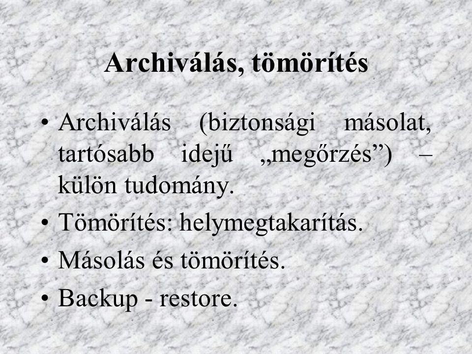 """Archiválás, tömörítés Archiválás (biztonsági másolat, tartósabb idejű """"megőrzés ) – külön tudomány."""