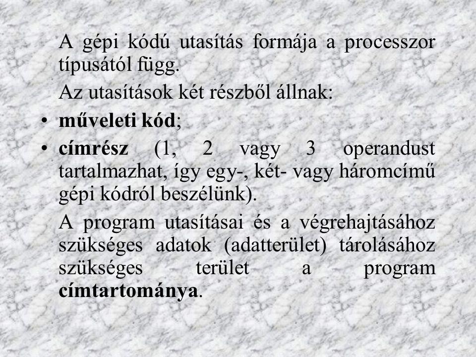 A gépi kódú utasítás formája a processzor típusától függ.