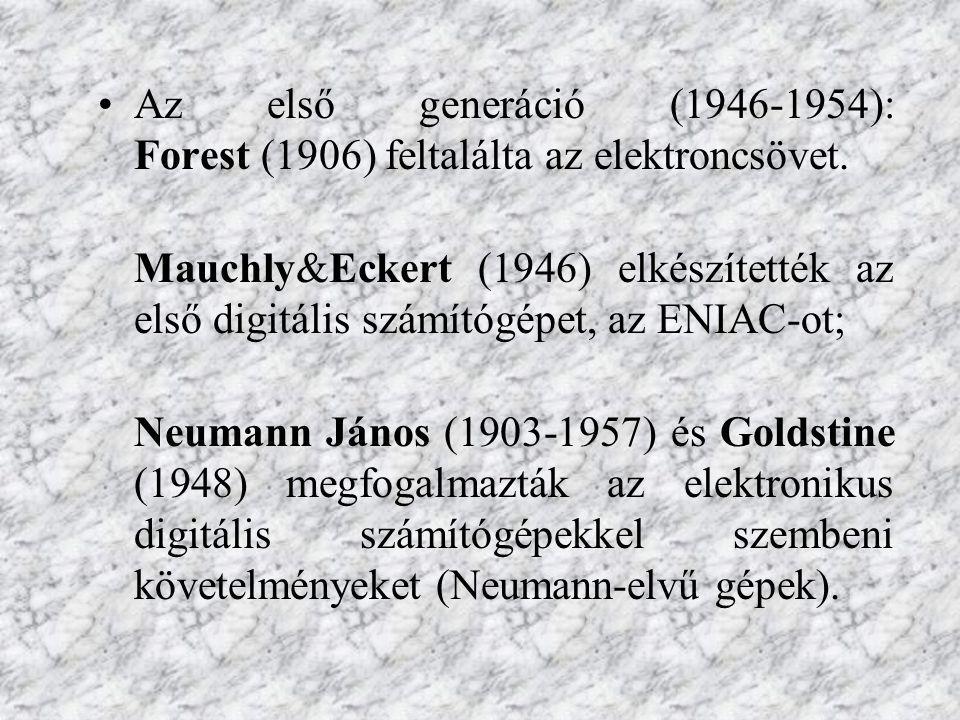 Az első generáció (1946-1954): Forest (1906) feltalálta az elektroncsövet.