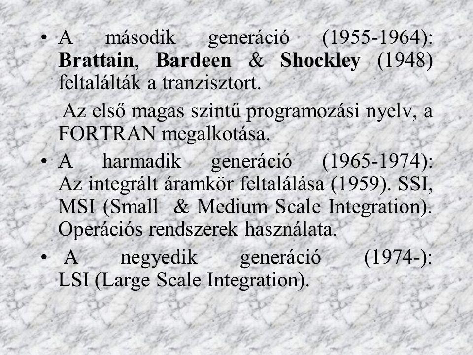 A második generáció (1955-1964): Brattain, Bardeen & Shockley (1948) feltalálták a tranzisztort.