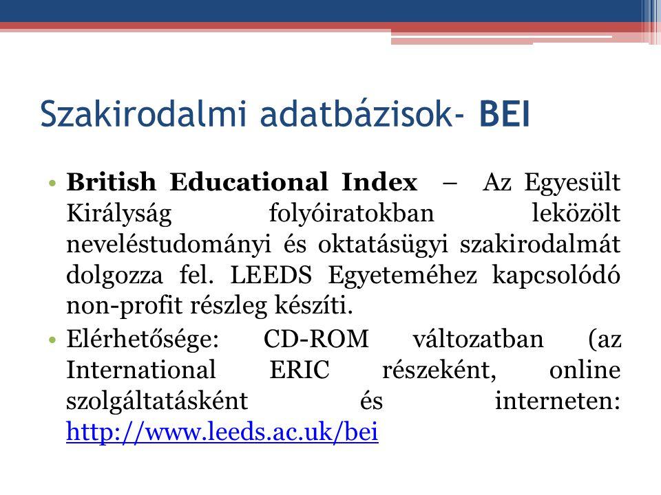 Szakirodalmi adatbázisok- BEI British Educational Index – Az Egyesült Királyság folyóiratokban leközölt neveléstudományi és oktatásügyi szakirodalmát