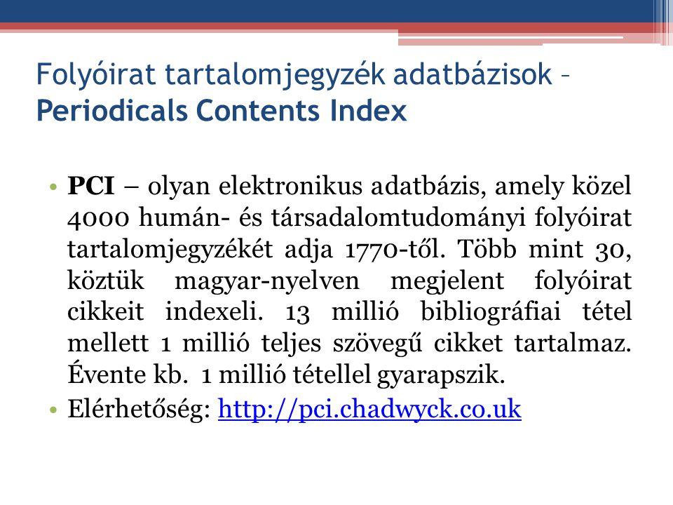 Folyóirat tartalomjegyzék adatbázisok – Periodicals Contents Index PCI – olyan elektronikus adatbázis, amely közel 4000 humán- és társadalomtudományi