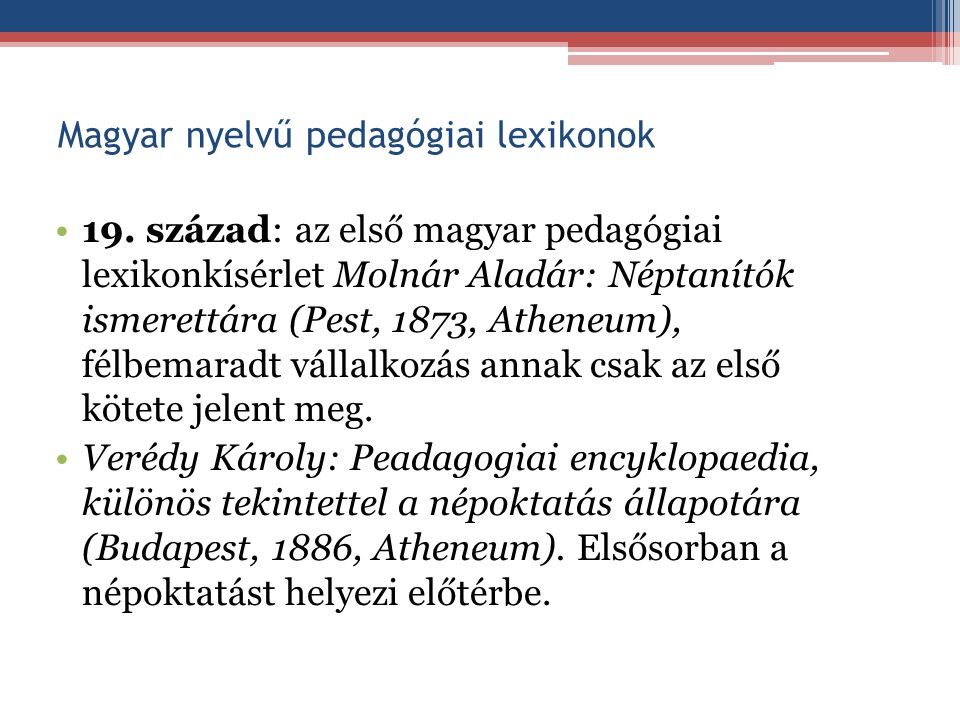 Pedagógiai másodfokú bibliográfiák Jáki László: Pedagógiai bibliográfiai irodalom.