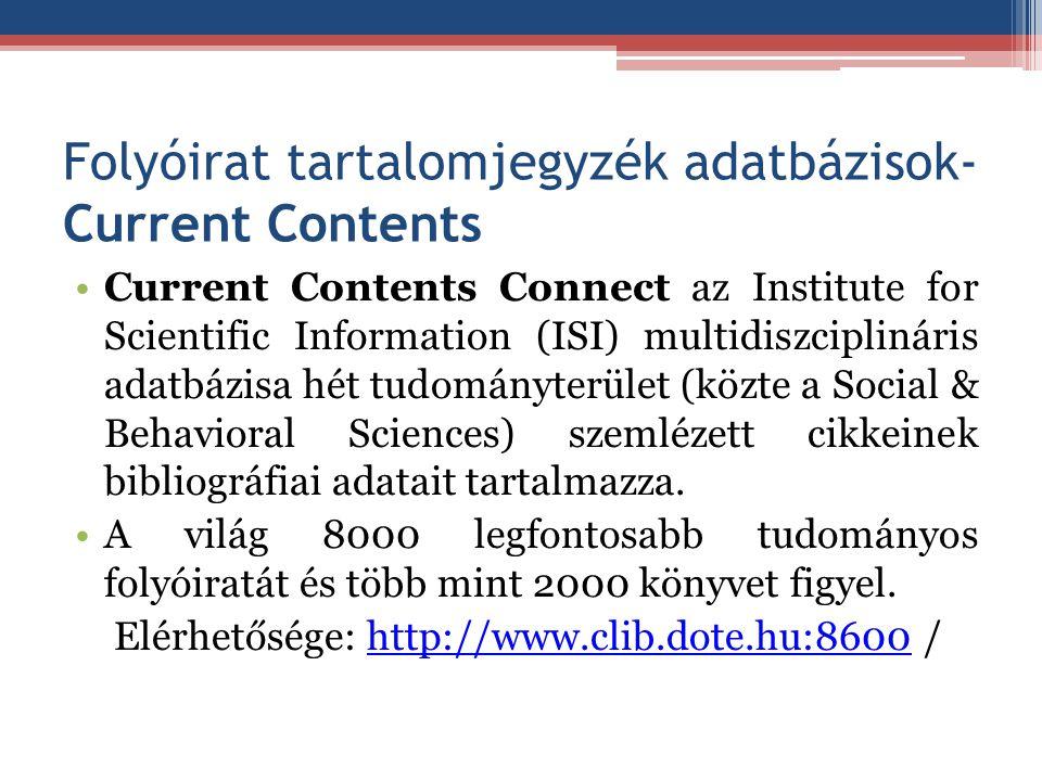 Folyóirat tartalomjegyzék adatbázisok- Current Contents Current Contents Connect az Institute for Scientific Information (ISI) multidiszciplináris ada
