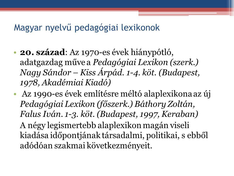 Pedagógiai folyóirat-bibliográfiák A magyar nyelvű pedagógiai folyóirat-irodalom mindig igen gazdag volt.