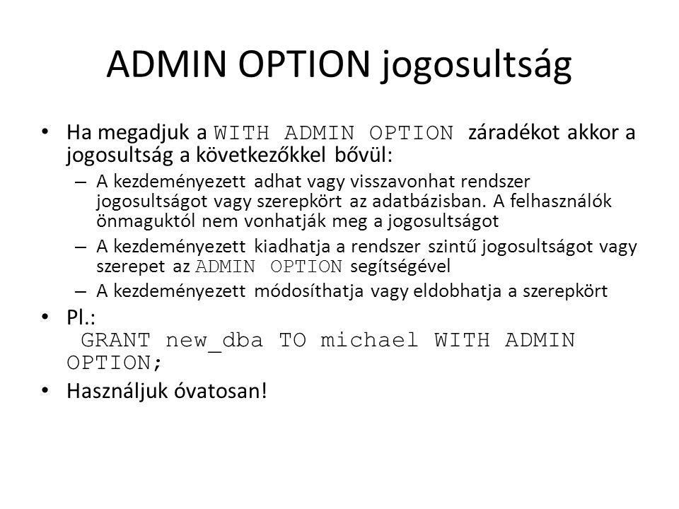 ACL példák Összerendelés BEGIN DBMS_NETWORK_ACL_ADMIN.ASSIGN_ACL ( acl => us-example-com- permissions.xml , host => www.us.example.com , lower_port => 80, upper_port => 80); END;
