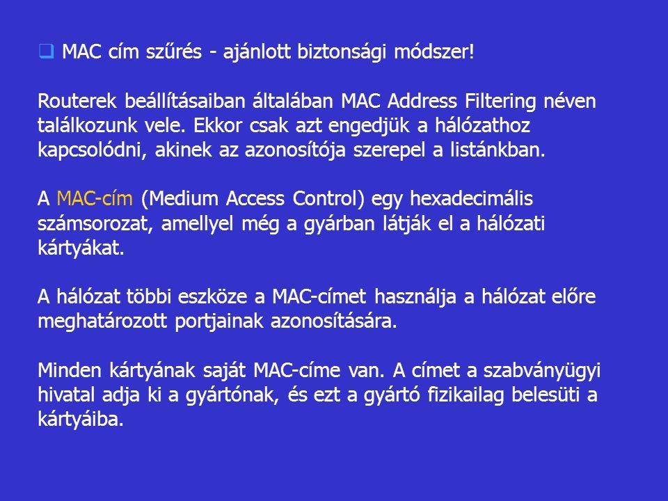  MAC cím szűrés - ajánlott biztonsági módszer.