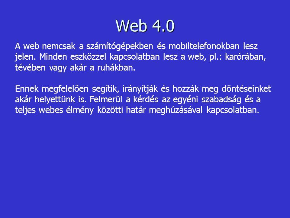 Forrás: http://www.radarnetworks.com A web fejlődése