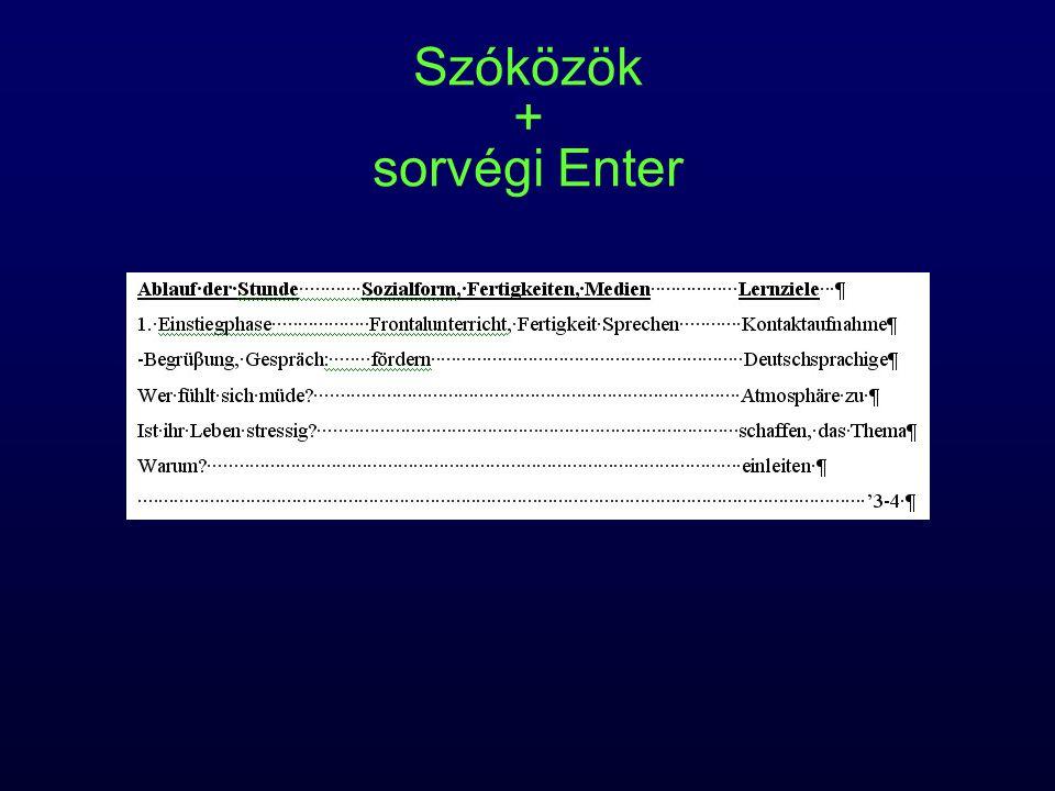 Szóközök + sorvégi Enter