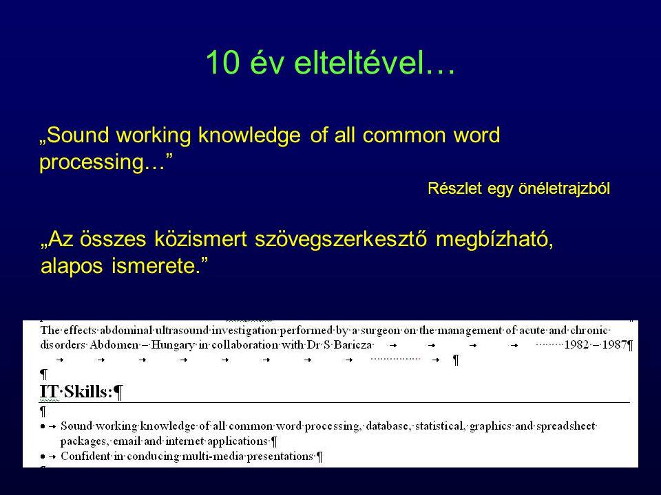 """10 év elteltével… """"Sound working knowledge of all common word processing…"""" Részlet egy önéletrajzból """"Az összes közismert szövegszerkesztő megbízható,"""