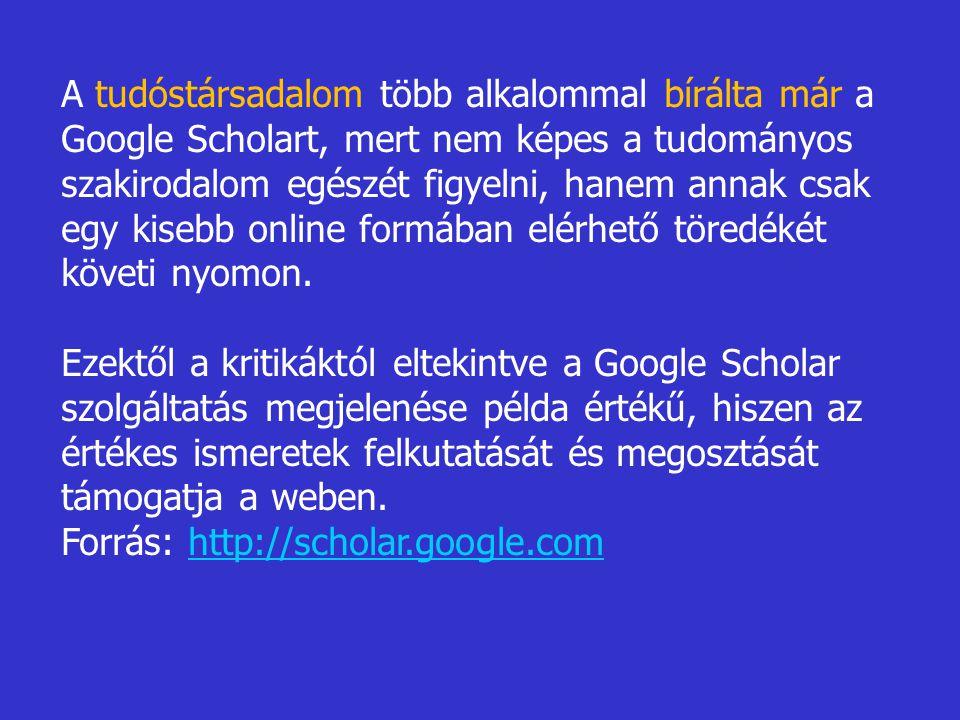 A tudóstársadalom több alkalommal bírálta már a Google Scholart, mert nem képes a tudományos szakirodalom egészét figyelni, hanem annak csak egy kisebb online formában elérhető töredékét követi nyomon.