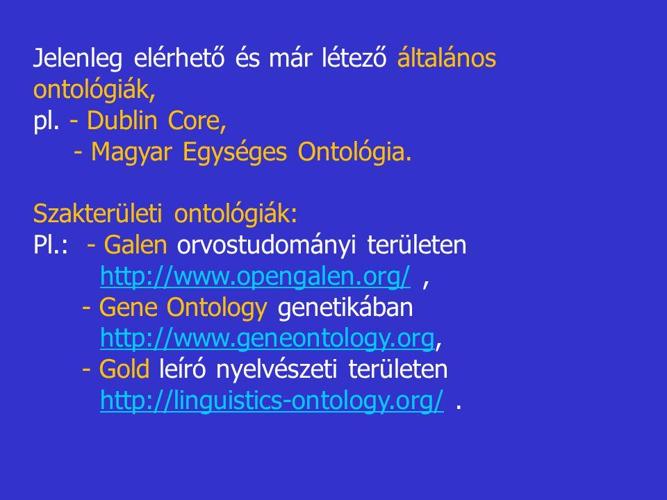 Jelenleg elérhető és már létező általános ontológiák, pl.