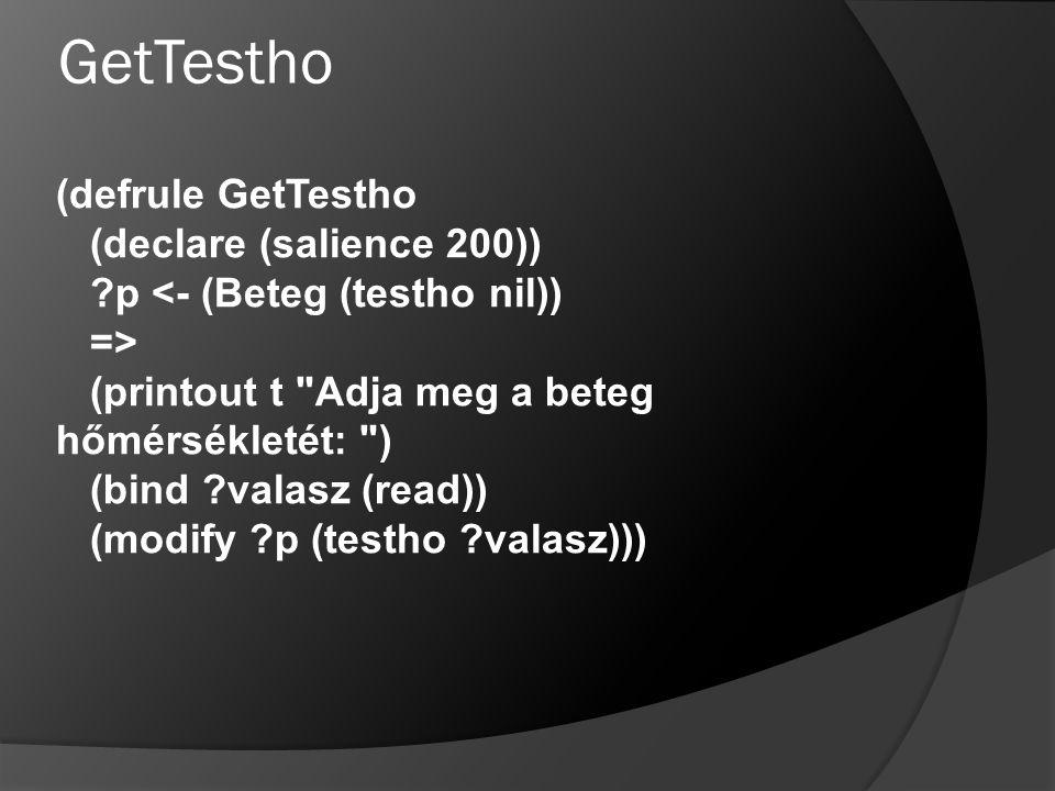 GetTestho (defrule GetTestho (declare (salience 200)) ?p <- (Beteg (testho nil)) => (printout t