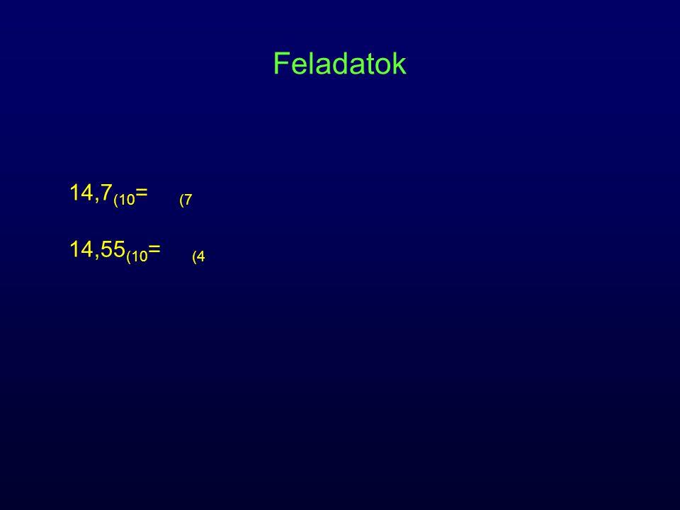 Feladatok 14,7 (10 = (7 14,55 (10 = (4
