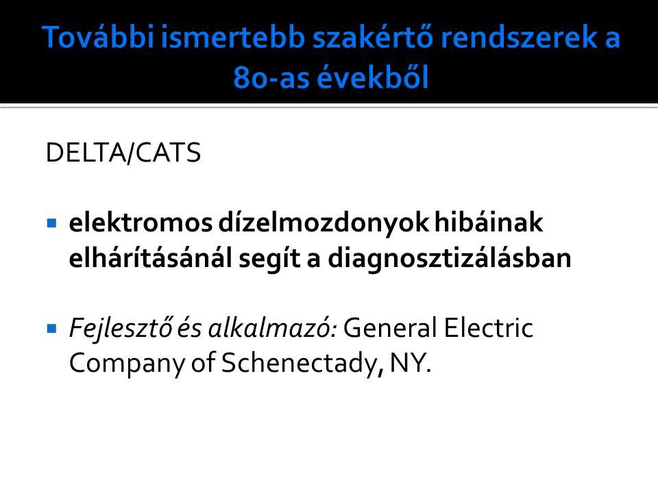 DELTA/CATS  elektromos dízelmozdonyok hibáinak elhárításánál segít a diagnosztizálásban  Fejlesztő és alkalmazó: General Electric Company of Schenectady, NY.