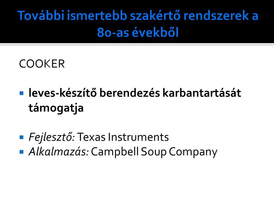 COOKER  leves-készítő berendezés karbantartását támogatja  Fejlesztő: Texas Instruments  Alkalmazás: Campbell Soup Company
