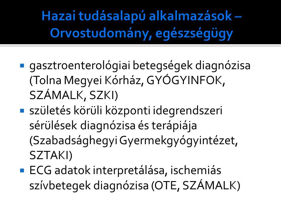  gasztroenterológiai betegségek diagnózisa (Tolna Megyei Kórház, GYÓGYINFOK, SZÁMALK, SZKI)  születés körüli központi idegrendszeri sérülések diagnózisa és terápiája (Szabadsághegyi Gyermekgyógyintézet, SZTAKI)  ECG adatok interpretálása, ischemiás szívbetegek diagnózisa (OTE, SZÁMALK)