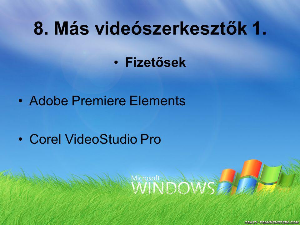 8. Más videószerkesztők 1. Fizetősek Adobe Premiere Elements Corel VideoStudio Pro