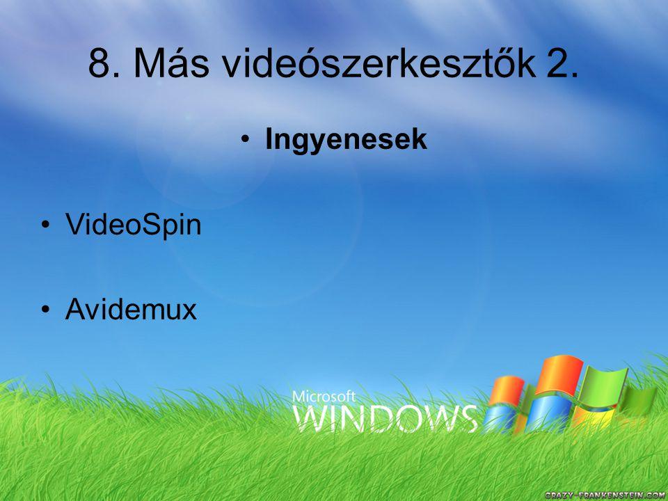 8. Más videószerkesztők 2. Ingyenesek VideoSpin Avidemux