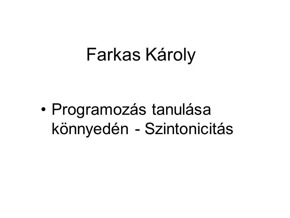 Farkas Károly Programozás tanulása könnyedén - Szintonicitás