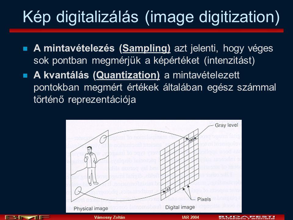 Vámossy Zoltán IAR 2004 Kép digitalizálás (image digitization) n A mintavételezés (Sampling) azt jelenti, hogy véges sok pontban megmérjük a képértéket (intenzitást) n A kvantálás (Quantization) a mintavételezett pontokban megmért értékek általában egész számmal történő reprezentációja