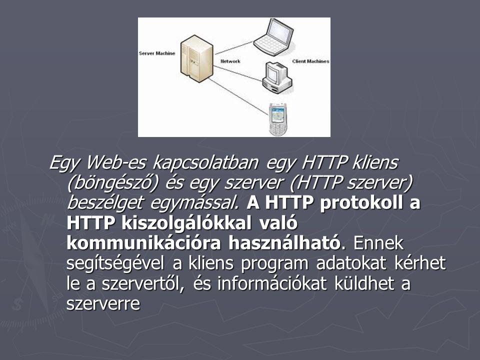 ► A World Wide Web gyakorlatilag egy hatalmas információhalmaz.