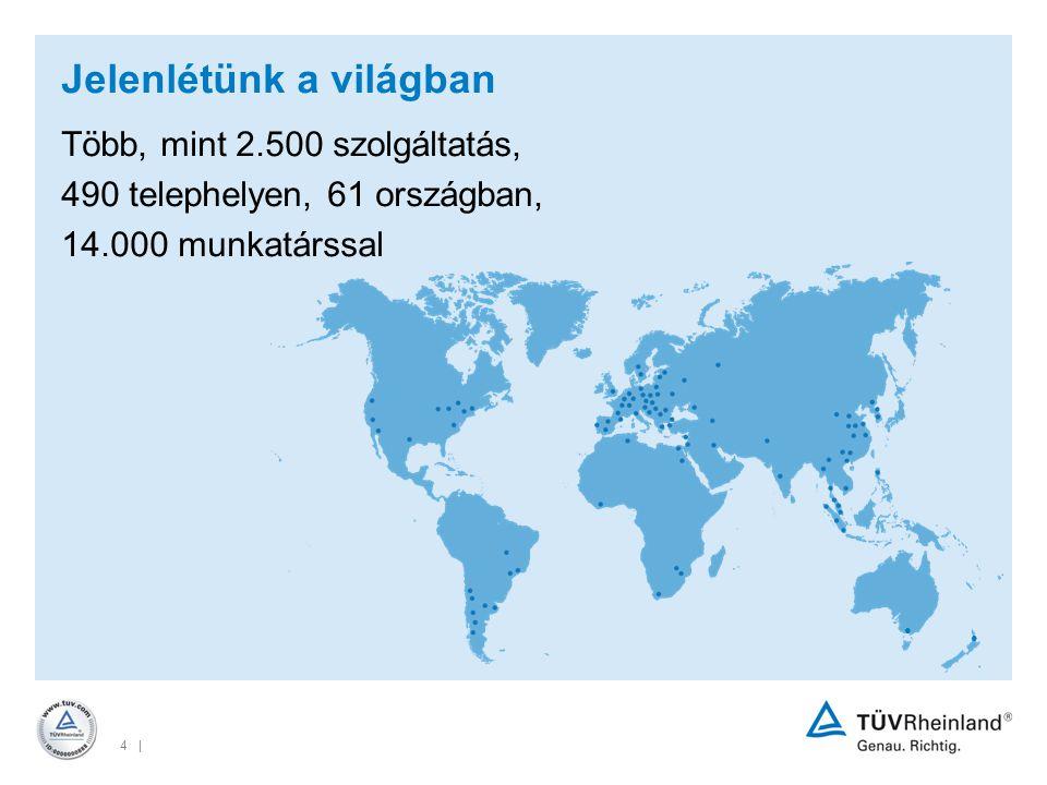 4 | Több, mint 2.500 szolgáltatás, 490 telephelyen, 61 országban, 14.000 munkatárssal Jelenlétünk a világban
