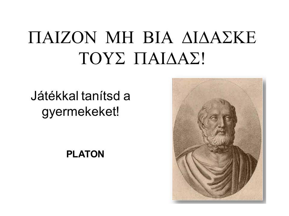   Játékkal tanítsd a gyermekeket! PLATON