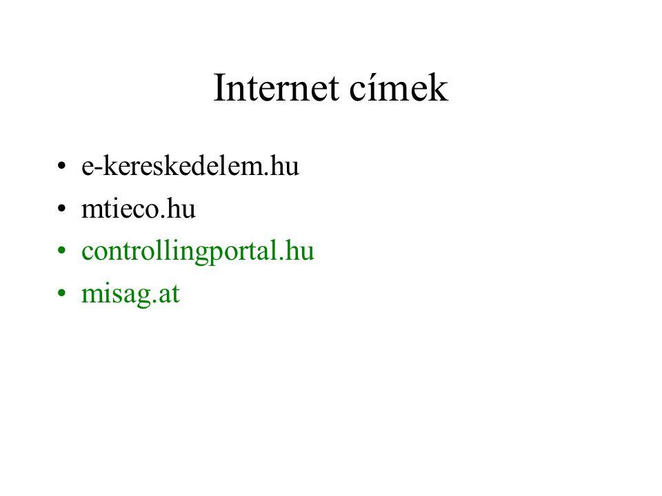 Internet címek e-kereskedelem.hu mtieco.hu controllingportal.hu misag.at
